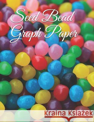 Seed Bead Graph Paper: Create Your Own Patterns 8.5 Bead Maker 9781791861568