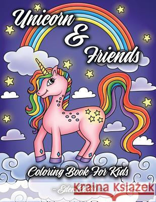 Unicorn & Friends - Coloring Book for Kids: Girls & Boys Aged 4-8. Discover Cute Animals, Adorable Princesses and Fantasy Landscapes. Eden Colors 9781791926212