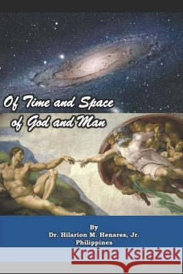 Of Time and Space, of God and Man Tatay Jobo Elize Hilarion (Larry) M. Henare 9781791954550
