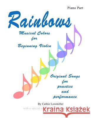 Rainbows: Musical Colors for Beginning Students (Piano Part) Veera Kankanpaa Cathie Lowmiller 9781791989521