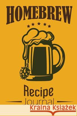 Homebrew Recipe Journal: Raft Beer Notebook Organize and Keeping Your Secret Brewing Recipes Mile Colony 9781792685583