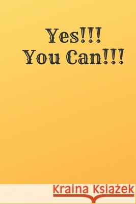 Yes!!!you Can!!!: Motivational Notebooks Peter Night 9781792997754