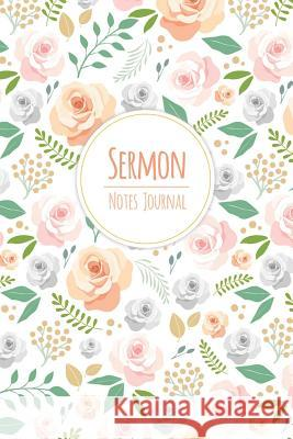 Sermon Notes Journal: Prayer Bible Study and Motivations Write Record Remember and Reflect Scripture Medoro 968 Saralegge 9781793158192
