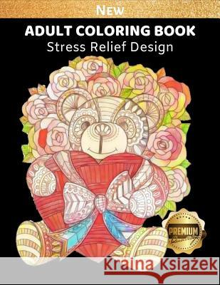 Adult Coloring Book: Bear Coloring Picture for Relaxation and Stress Relief, Bear Lover, 8.5 X 11 Inch Racheal White James D. Glover 9781793215970