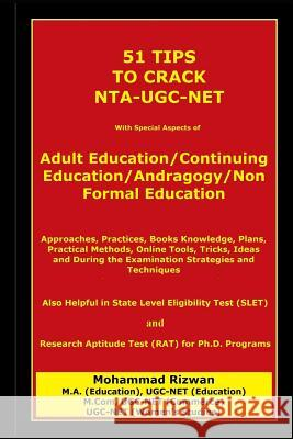 51 Tips to Crack Nta-Ugc-Net: With Special Aspects of Adult Education/Continuing Education/Andragogy/Non Formal Education Mohammad Rizwan 9781793243133