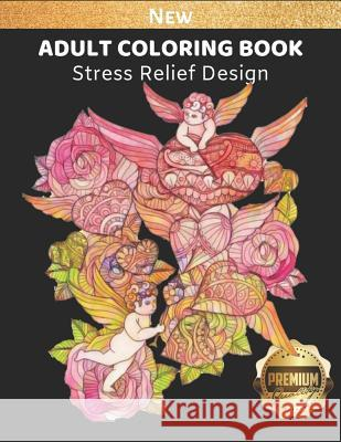 Adult Coloring Book: Valentine Picture Theme for Stress Relief and Enjoyment, 8.5 X 11 Inch, High Quality Image Racheal White James D. Glover 9781793274779