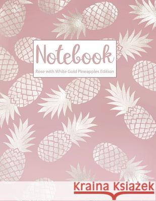Notebook Rose with White Gold Pineapples Edition Hiphipyay Press 9781793869968