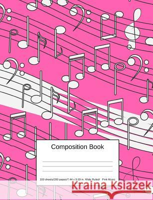Composition Book 100 Sheets/200 Pages/7.44 X 9.69 In. Wide Ruled/ Pink Music Notes: Writing Notebook Lined Page Book Soft Cover Plain Journal Musical Goddess Boo 9781794201125