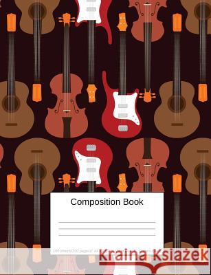 Composition Book 100 Sheets/200 Pages/7.44 X 9.69 In. Wide Ruled/ Guitars Black: Writing Notebook Lined Page Book Soft Cover Plain Journal Musical Ins Goddess Boo 9781794202948
