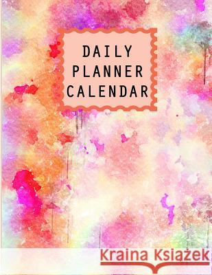 Daily Planner Calendar: Journal Book 2019 with Goals, to Do List for Men or Women Year 2019 - 365 Daily Schedule Organizer Appointment Noteboo Kristin Sanderson 9781794358454