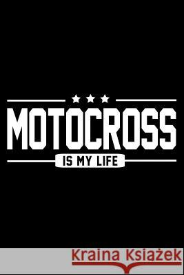 Motocross Is My Life: Dirt Bike Quote Motorcross Composition Notebook for Motorcycle Riders and Dirt Bike Riders Ajw Books 9781794358935