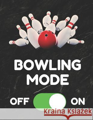 Bowling Mode: Bowling Game Record Book of 100 Score Sheet Pages for Individual or Team Bowlers, 8.5 by 11 Inches, Funny Cover Bowling Essentials 9781794480803