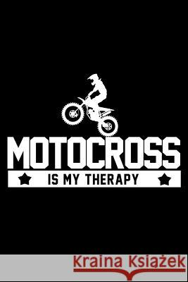 Motocross Is My Therapy: Dirt Bike Racing Motorcross Composition Notebook for Motorcycle Riders and Dirt Bike Riders Ajw Books 9781794524811