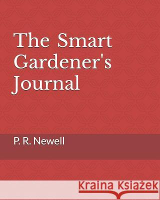 The Smart Gardener's Journal P. R. Newell 9781794633377