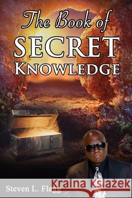 THE BOOK OF SECRET KNOWLEDGE STEVEN FLAGG 9781794880689