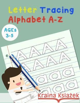 Letter Tracing Alphabet A-Z: Handwriting Workbook and Practice for Kids Ages 3-5, Letter Tracing Book for Preschoolers, The Funniest ABC Book Babyboss P 9781795269827