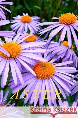 Aster: Flower Journal Notebook (110 Pages, 6'' x 9'') Flower Arts Studio 9781795338493