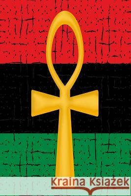 Gold Ankh Rbg Flag: Red Black & Green Softcover Note Book Diary - Lined Writing Journal Notebook - Pocket Sized - 100 Pages - Pan-African I. Found That Book                       C. a. Vision Books 9781795338936