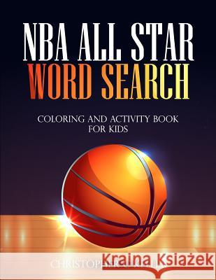 NBA All Star Word Search: Coloring and Activity Book for Kids Christopher C. Keller 9781795596480