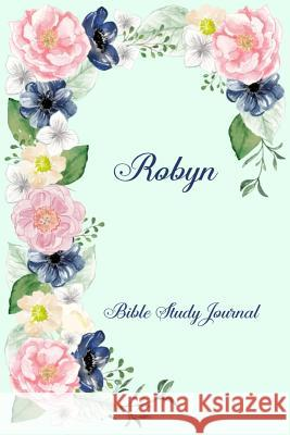 Personalized Bible Study Journal - Robyn: Record Scripture Studies, Notes, Upcoming Events & Prayer Requests Spring Hill Stationery 9781795712484
