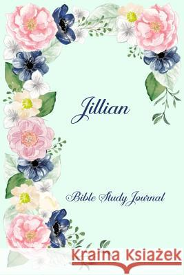 Personalized Bible Study Journal - Jillian: Record Scripture Studies, Notes, Upcoming Events & Prayer Requests Spring Hill Stationery 9781795720595