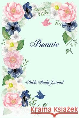 Personalized Bible Study Journal - Bonnie: Record Scripture Studies, Notes, Upcoming Events & Prayer Requests Spring Hill Stationery 9781795733656