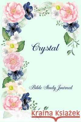 Personalized Bible Study Journal - Crystal: Record Scripture Studies, Notes, Upcoming Events & Prayer Requests Spring Hill Stationery 9781795733847
