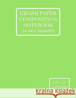 Graph Paper Composition Notebook: Grid Paper Notebook (Large), Quad Ruled 4 Squares Per Inch, Light Green Soft Cover Patricia Amata 9781795813068