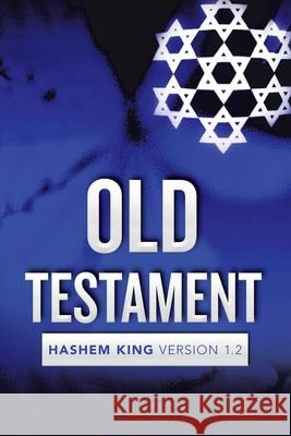 Old Testament: Hashem King Version 1.2 Jeremiah Jarrett 9781796055917