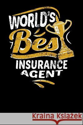 World's Best Insurance Agent: Small Notebook for Insurance Agents with 100 Pages of Lined Paper Keenan Rivera 9781796215663