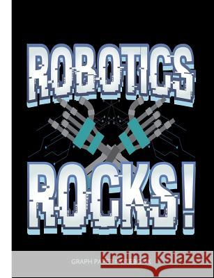 Robotics Rocks: Graph Paper Notebook Studio Ink Stationary 9781796401066