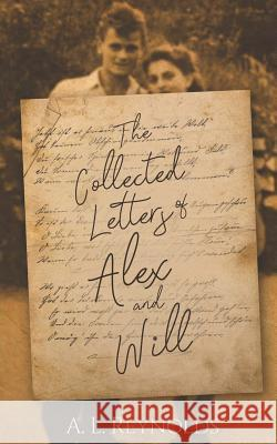 The Collected Letters of Alex and Will A. L. Reynolds 9781796421354