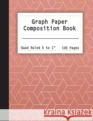 Graph Paper Composition Book: Graph Paper Notebook, Quad Ruled 5 Squares Per Inch: Math and Science Composition Notebook for Students (Notebooks for Paula W. Bowen 9781796517347