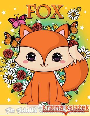 Fox an Adults Coloring Book: Stress Relieving Unique Design Rocket Publishing 9781796630633