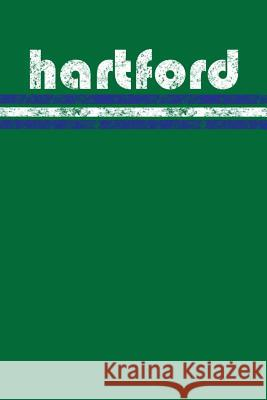 Hartford: Connecticut Notebook Journal Planner Retro Vintage Weathered 90 Pages Darryl Danielson 9781797009308