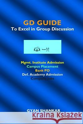 GD Guide: To Excel in Group Discussion Gyan Shankar 9781797457413