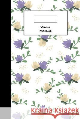 Veneza Notebook: 110 Lined Pages, 6 X 9 Inches, Daily Paperback Notebook, Journal, Diary Book, Book for Gift, Funny Gift Veneza Publishing 9781797545622