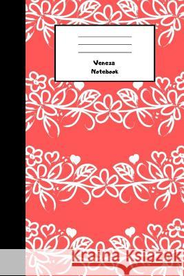 Veneza Notebook: 110 Lined Pages, 6 X 9 Inches, Daily Paperback Notebook, Journal, Diary Book, Book for Gift, Funny Gift Veneza Books 9781797774800