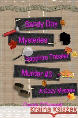 Sandy Day Mystery: Sapphire Theater Murder Book 3 Candy O'Donnell 9781797874340