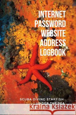 Internet Password Website Address Logbook, Scuba Diving Starfish Under the Sea: Red Personal Online Web URL Username Login Email Keeper Organizer Note Thomas Press 9781797921648