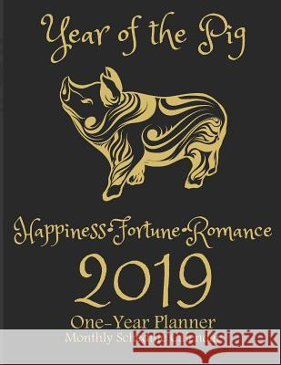 2019 One-Year Planner: Monthly Schedule Calendar Organizer with Holidays, 8.5x11 2019 Year of the Pig Chinese Astrology Flower Petal Press 9781798066478