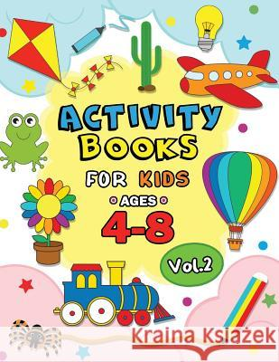 Activity Books for Kids Ages 4-8 Vol,2: Easy and Fun Workbook for Boys and Girls Rocket Publishing 9781798170090