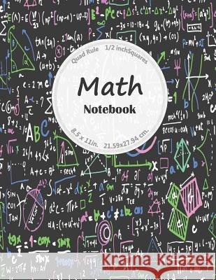 Math Notebook: 1/2 Inch Squares Composition Notebook for College School Student Linny Nana 9781798470831
