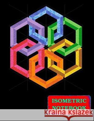 Isometric Notebook: Isometric Dot Book. Graphs, Gaming, Sketch. Creating Perspective Drawing Sketching. Architecture Grid Composition Book Life Designio 9781798604458