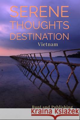 Serene Thoughts: Vietnam Ronland Publishing 9781798783887