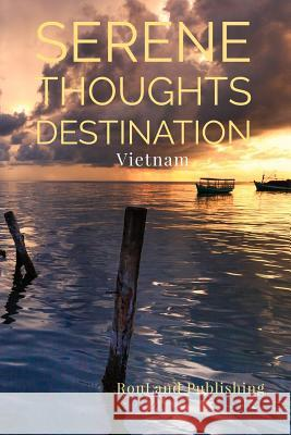 Serene Thoughts: Vietnam Ronland Publishing 9781798784884