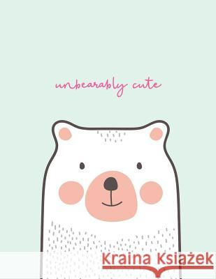 Unbearably Cute: Lined A4 Notebook Funny Bear Pun Nifty Notebooks 9781798869994