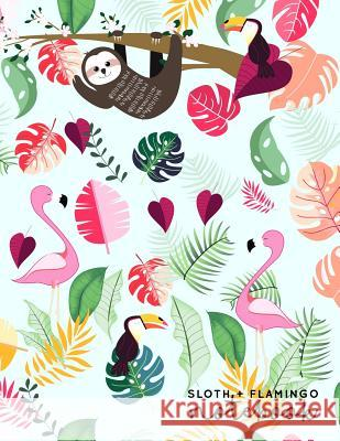 Sloth + Flamingo Notebook: A4 Medium Ruled 8.5 X 11 Inches Nifty Notebooks 9781798933640