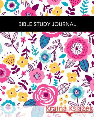 Bible Study Journal: Beautiful Florals & Flowers 120-Day Bible Study and Prayer Guided Devotional Journal for Women to Write In, Lined Note Ladymberries Publishing 9781798980682