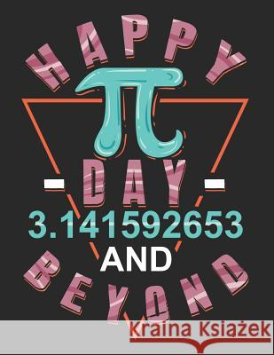 Happy Day 3.141592653 and Beyond: Pi Day Math and Science Composition Notebook for Students Stuart Simon Clarke 9781799066774